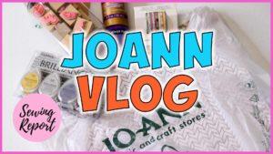 Joann Fabrics Vlog Haul May 2018