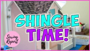 Sewing Report Dollhouse Pt 5 Roof Shingles